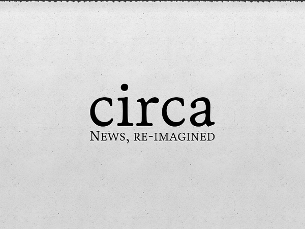Blast from the past: Looking back to early 2012 at Circa News 1.0 pre-launch